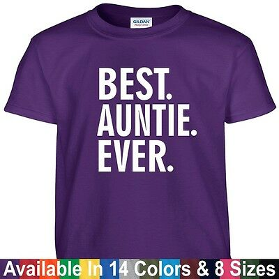 Best AUNTIE Ever Funny Mothers Day Birthday Christmas Mom Aunt Gift Tee T (Best Mom Ever Birthday)