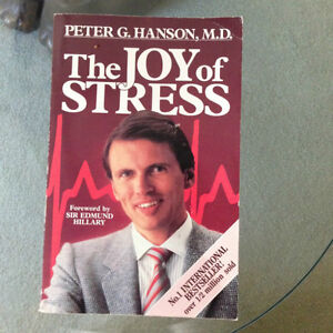 The Joy of Stress by Peter G. Hanson