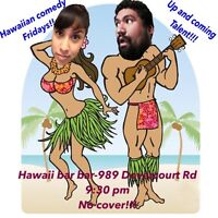 Hawaiian comedy Fridays!!