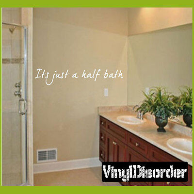 It's just a half bath Wall Quote Mural (Half Wall Mural)