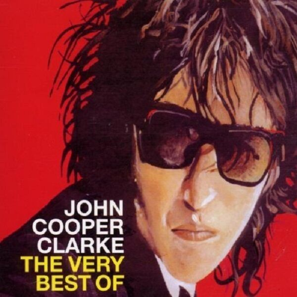 John Cooper Clarke Very Best Of CD NEW Beasley Street/Postwar Glamour Girls/Twat