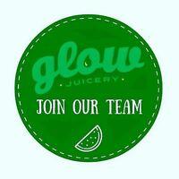 Glow Juicery Team Members Wanted