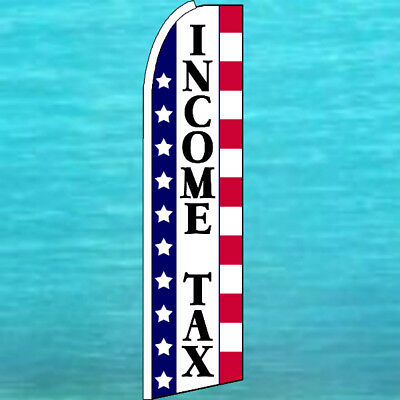 Income Tax King Size Swooper Flag Wind Flutter Feather Advertising Banner Sign