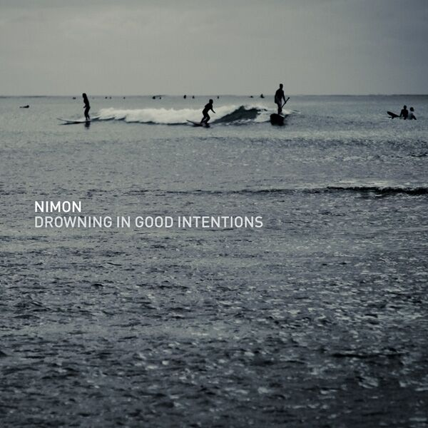 NIMON Drowning in good intentions CD 2013 ant-zen