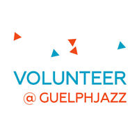 Volunteer with the Guelph Jazz Festival (September 16-20th)