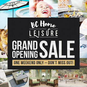 GRAND OPENING SALE - BC Home Leisure outdoor living