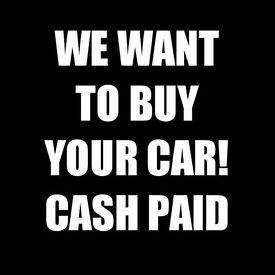 We Want Your Car! ££££ Waiting