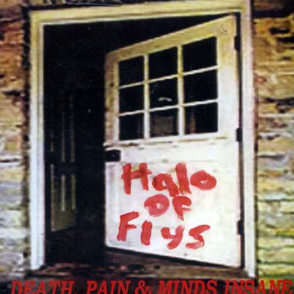 "Halo of flys ""Death, Pain & Minds Insane"" (NEU / NEW)"
