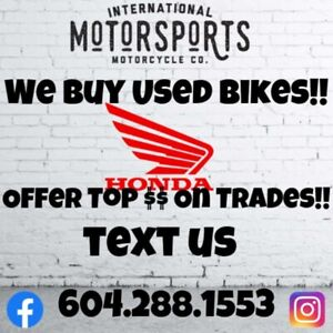 2019 Honda WE BUY USED BIKES!!
