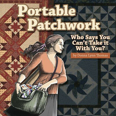 PORTABLE PATCHWORK Donna Lynn Thomas NEW BOOK Hand & Machine Quilt Piecing Tips - Machine Quilting Tips