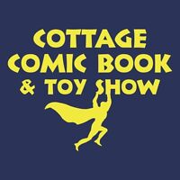 Cottage Comic Book & Toy Show - July 30 Orillia, $5/Admission
