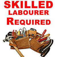 SKILLED / GENERAL LABOURER REQUIRED