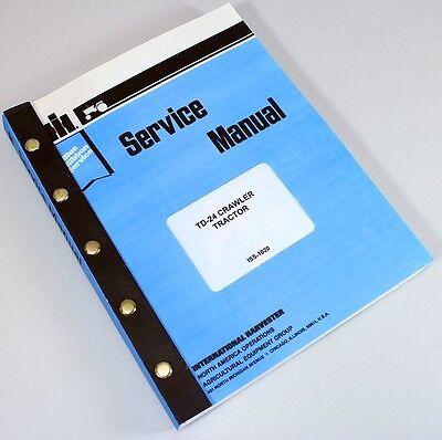 International Td 24 Crawler Service Repair Shop Manual Ih Technical Td24