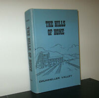 The Hills of Home Drumheller History Book 2nd Edition 1974