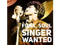 Singer to front a James Brown Funk Band wanted.