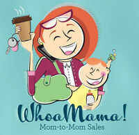 Whoa Mama! Our BIGGEST Mom-to-Mom Sale