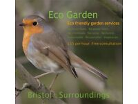 Eco Friendly Garden Services. £15 per hour. Free consultation. Contact Robin.