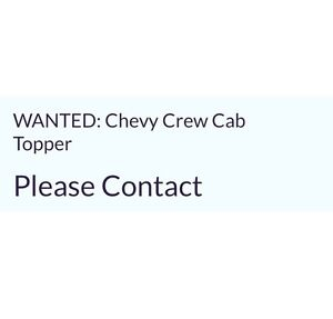 WANTED: Chevy Crew Cab Topper Sarnia Sarnia Area image 2