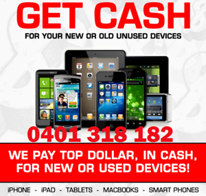 TOP CASH! FOR USED-BROKEN-NEW PHONES-iPHONE-iPADS-SAMSUNG