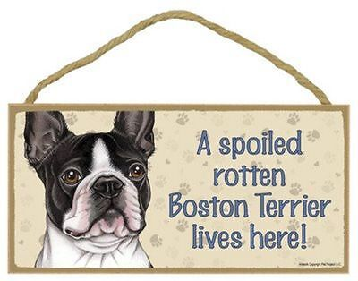 BOSTON TERRIER-- A Spoiled Rotten-XXX-Lives Here Wood SIGN/PLAQUE 5 X 10