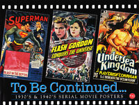 TO BE CONTINUED 1930's 40's SERIAL MOVIE POSTERS ART WORK BOOK