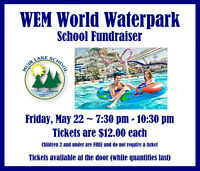 WEM World Waterpark School Fundraiser - May 22 - 7:30-10:30 pm.