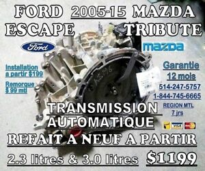 TRANSMISSION ESCAPE & TRIBUTE 2006-15 REFAIT A NEUF 514-247-5757