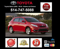 Toyota Matrix - Brakes and Rotors • Freins et Disques