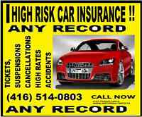 HIGH RISK DRIVER INSURANCE, NEED IT, GET IT  416 514 0803