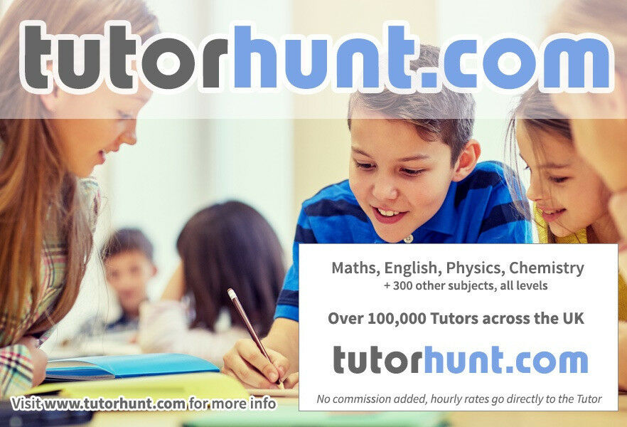 Tutor Hunt Finchley Road - UK's Largest Tuition Site-Maths,English,Science,Physics,Chemistry,Biology