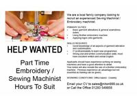 Part Time Embroidery / Sewing Machinist Hours To Suit / Monday - Friday 0900-1700