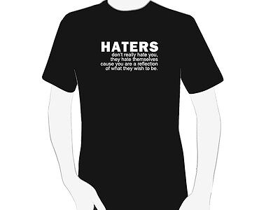 Haters T-shirt S-2xl Adult Humor Mens White Black