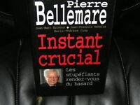 INSTANT CRUCIAL DE PIERRE BELLEMARE HISTOIRES VRAIES