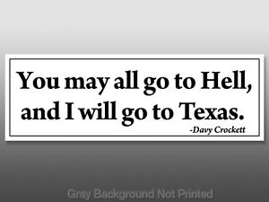 Davy-Crockett-You-May-All-Go-to-Hell-Ill-Texas-Sticker