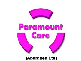 PARAMOUNT CARE REQUIRE CARERS THROUGHOUT ABERDEEN CITY