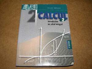 Livre Calcul 2 Introduction au Calcul Intégral - 3e Édition -10$