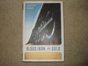 Blood Iron and Gold - Railroad History