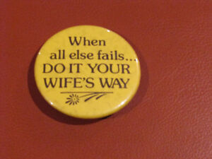 Pin back button WHEN ALL ELSE FAILS DO IT YOUR WIFES WAY