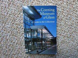 The Corning Museum of Glass book - A guide to the collections