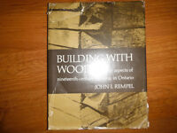 Building with Wood in Ninteenth-Century Ontario by John Rempel