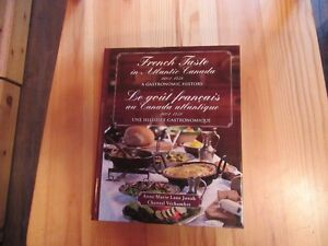 FRENCH TASTE IN ATLANTIC CANADA - GASTRONOMIC HISTORY