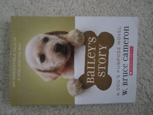 Bailey's Story- A Dog's Purpose Novel by W. Bruce Cameron