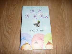 Do Me Do My Roots     By: Eileen Rendahl