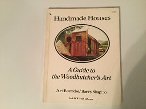 Handmade Houses: A Guide to the Woodbutcher's Art 1973