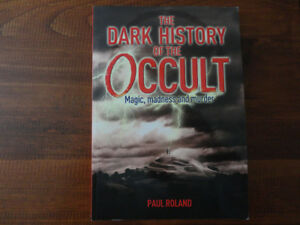 The Dark History of the Occult Magic madness and murder