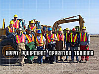 HEAVY EQUIPMENT OPERATOR TRAINING - Next programs start MAY 1ST