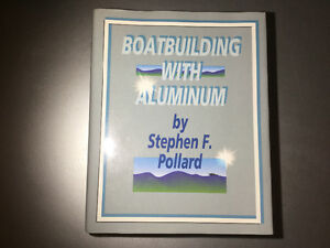 Boatbuilding with Aluminum Pollard Fabrication Welding Lofting