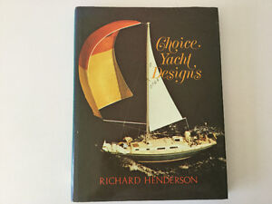 Choice Yacht Designs by Richard Henderson