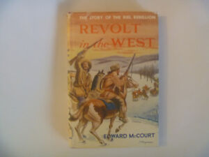 Revolt In The West (The Story Of The Riel Rebellion)