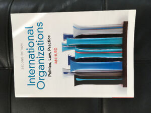 International Organizations: Politics, Law, and Practice